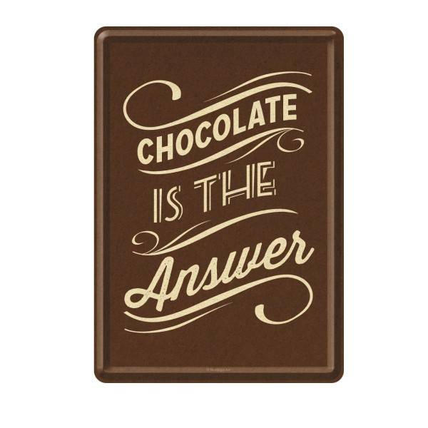 Blech-Postkarte Chocolate is the Answer