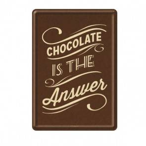 "Blech-Postkarte ""Chocolate is the Answer"""